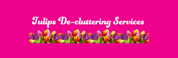Tulips Decluttering Services